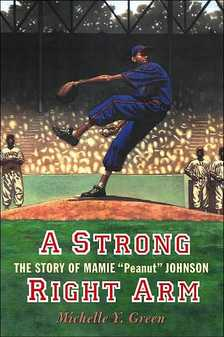 Mamie Johnson book a Strong Right Arm.jpg