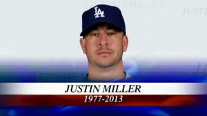 Justin Miller (August 27, 1977 - June 26, 2013)